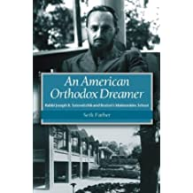 An American Orthodox Dreamer: Rabbi Joseph B. Soloveitchik and Boston's Maimonides School (Brandeis Series in American Jewish History, Culture, and Life) by Seth Farber (2003-12-01)