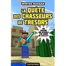 Une aventure non officielle d'un joueur de Minecraft (4) : La quête des chasseurs de trésors