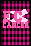 "FC Cancer: Mom FCK Cancer Gifts For Women Breast Cancer Gifts To Write In For Best Mom to Beat Cancer F Notebook 6""x 9"" A5 College Ruled Lined Book ... Mum Mom Mommy Mimi Auntie Sister Daughter"