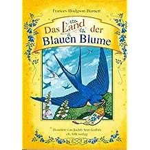 Das Land der Blauen Blume (Spirituelle Kinderbücher)