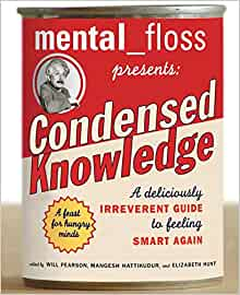 mental floss presents Condensed Knowledge: A Deliciously