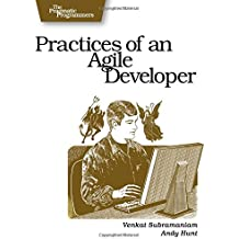 Practices of an Agile Developer – Working in the Real World