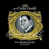 100 Por Carlos Gardel