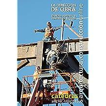 La dirección de obra.: Tareas, rutinas y controles básicos (Serie Construcciones nº 36)