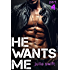 He Wants Me 4: (A Dark Billionaire Romance Book 4)
