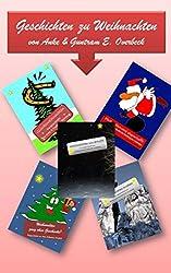 Geschichten zu Weihnachten: Kurzgeschichten fuer Menschen mit Gefuehl