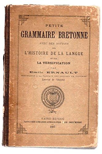 Petite grammaire bretonne avec des notions sur l'histoire de la langue et sur la versification