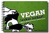 Vegan lecker lecker!: Raffinierte Köstlichkeiten der veganen Cuisine