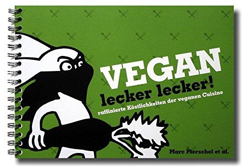 Vegan lecker lecker!: Raffinierte Köstlichkeiten der veganen Cuisine bei Amazon kaufen
