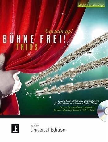 Bühne frei - Trios: 6 leichte bis mittelschwere Bearbeitungen. für 3 Flöten mit CD. Partitur und Stimmen. (Curtain Up!) -