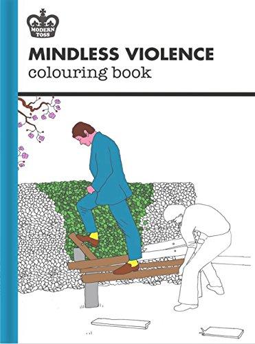 Modern Toss: Mindless Violence Colouring Book (Modern Toss Colouring Books)
