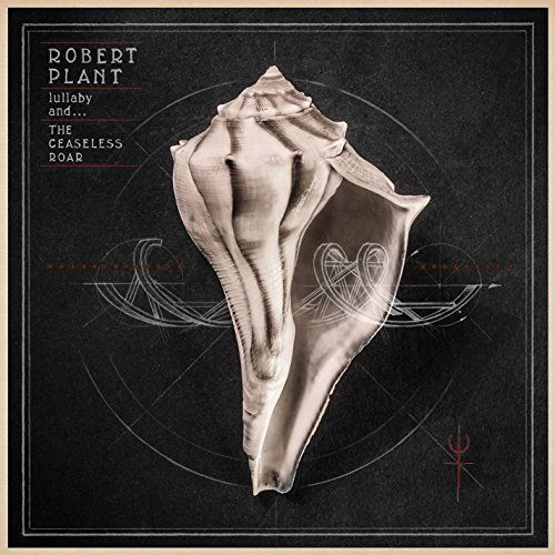Robert Plant: Lullaby and...the Ceaseless Roar (Audio CD)