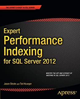 Expert Performance Indexing for SQL Server 2012 von [Strate, Jason, Krueger, Ted]