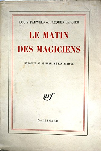 Le matin des magiciens. introduction au ralisme fantastique.