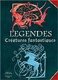 Image de Légendes : Créatures fantastiques