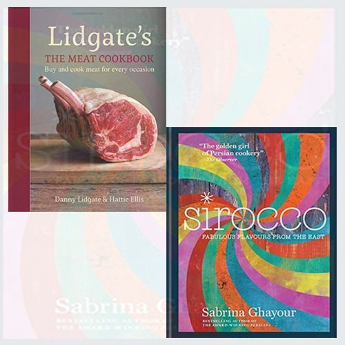 Lidgate's: The Meat Cookbook and Sirocco 2 Books Bundle Collection - Buy and cook meat for every occasion, Fabulous Flavours from the East by Danny Lidgate (2016-11-09)