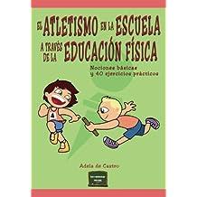 El Atletismo en la escuela a través de la Educación Física (Herramientas)