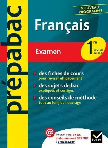 Français 1re toutes séries - Prépabac Réussir l'examen: Cours et sujets corrigés bac - Première toutes séries de Dauvin. Sylvie (2013) Broché