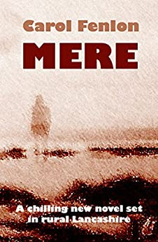 Mere: A chilling new novel set in rural Lancashire by [Fenlon, Carol]