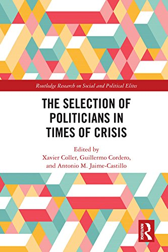 The Selection of Politicians in Times of Crisis (Routledge Research on Social and Political Elites) (English Edition)