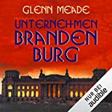 Unternehmen Brandenburg - Glenn Meade