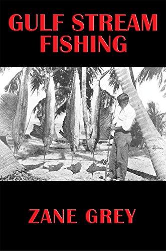 Gulf Stream Fishing por Zane Grey