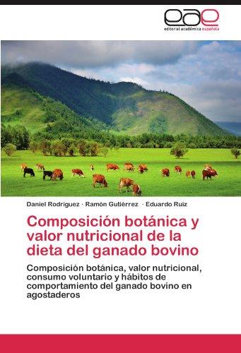 Composicion Botanica y Valor Nutricional de La Dieta del Ganado Bovino por Daniel Rodr Guez