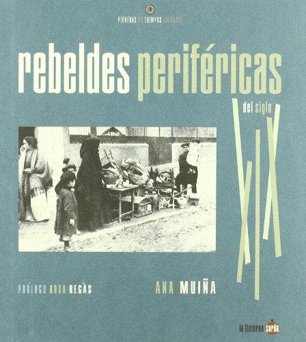 Rebeldes perifericas del siglo XIX (Pioneras Tiempos Salvajes)