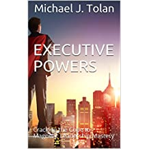 Executive Powers: Cracking the Code to Magnetic Leadership Mastery (English Edition)