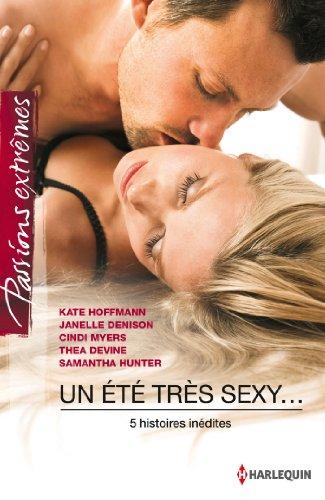 Un été très sexy : 5 histoires de romance érotique (Passions Extrêmes)