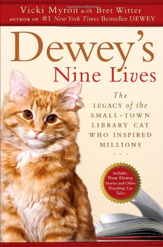 Deweys Nine Lives The Legacy Of The SmallTown Library Cat Who Inspired Millions pdf epub download ebook