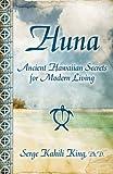 Huna: Ancient Hawaiian Secrets for Modern Living.