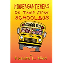 Kindergarteners On Their First School Bus (English Edition)