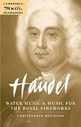 Handel: Water Music and Music for the Royal Fireworks (Cambridge Music Handbooks)