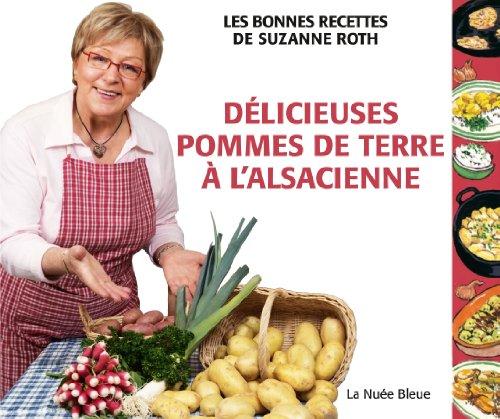 Délicieuses pommes de terre à l'alsacienne par Suzanne Roth