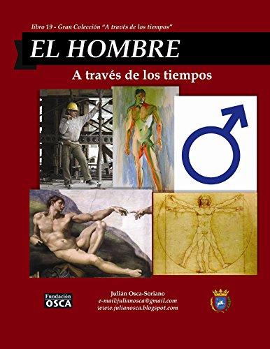 EL HOMBRE: A través de los tiempos. por Julián Osca-Soriano.