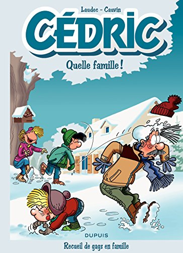 Cédric Best Of - Tome 6 - Quelle famille ! par Raoul Cauvin