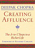 Creating Affluence: The A-to-Z Steps to a Richer Life (English Edition)