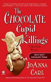 The Chocolate Cupid Killings: A Chocoholic Mystery de [Carl, JoAnna]