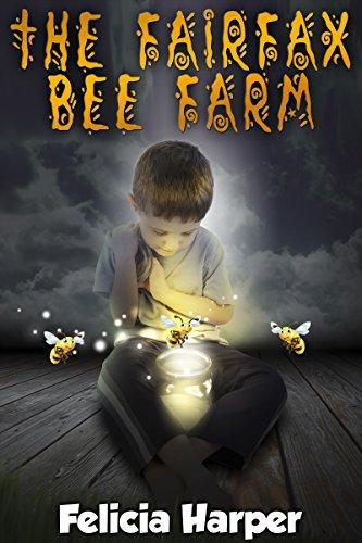 Fairfax Sammlung (Books For Kids: The Fairfax Bee Farm (KIDS FANTASY BOOKS #8) (Kids Books, Children's Books, Kids Stories, Kids Fantasy Books, Kids Mystery Books, Series ... Kids Ages 4-6, 6-8, 9-12) (English Edition))