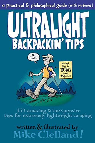 Ultralight Backpackin' Tips: 153 Amazing & Inexpensive Tips for Extremely Lightweight Camping [Idioma Inglés]