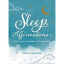 Sleep Affirmations: 200 Phrases for a Deep and Peaceful Sleep