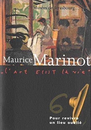 Maurice Marinot. pour Revivre un Lieu Oubli T.6