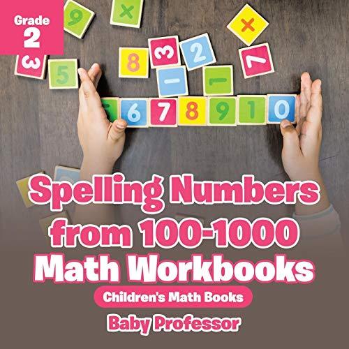 Spelling Numbers from 100-1000 - Math Workbooks Grade 2 | Children's Math Books