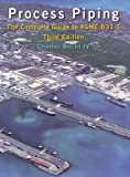 Process Piping: The Complete Guide to ASME B31.3 by Becht. Charles ( 2009 ) Hardcover
