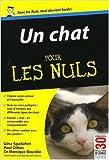 Un chat pour les Nuls de Gina Spadafori ,Paul Dilion ,Monique Bourdin ( 3 septembre 2009 )