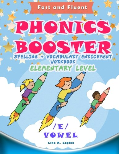 Phonics Booster: E vowel (Elementary): Spelling + Vocabulary (and Vowel) Enrichment
