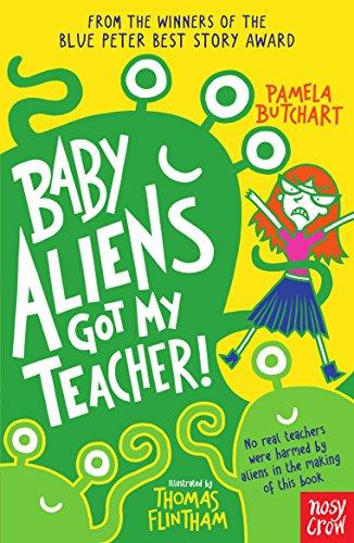 Baby Aliens Got My Teacher por Pamela Butchart