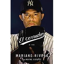 El cerrador: Mi vida (Spanish Edition) by Mariano Rivera (2014-09-23)