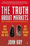 The Truth About Markets: Why Some Nations are Rich But Most Remain Poor
